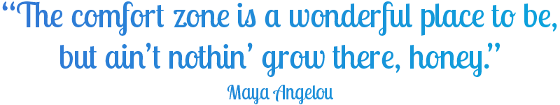 The Cure For Normal Maya Angelou Quote Comfort Zone